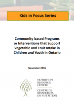 Community-based Programs or Interventions that Support Vegetable and Fruit Intake in Children and Youth in Ontario