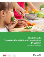 Canada's Food Guide Consultation PHASE 2 – What We Heard Report