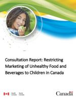 Consultation Report: Restricting Marketing of Unhealthy Food and Beverages to Children in Canada
