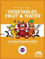 Elementary School Toolkit: Promoting Vegetables, Fruit and Water