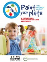 Paint Your Plate with Vegetables and Fruit – A Toolkit for Ontario Child Care Providers